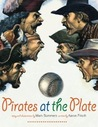 Pirates at the Plate by Aaron Frisch