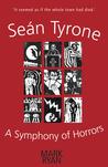 Seán Tyrone: A Symphony of Horrors
