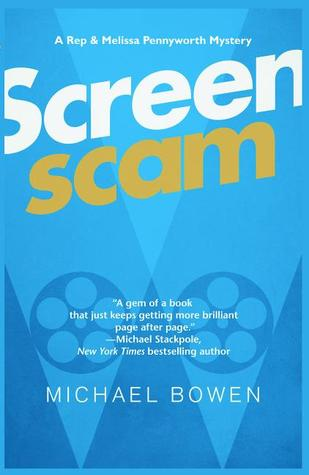 Screenscam (Rep and Melissa Pennyworth, #1)