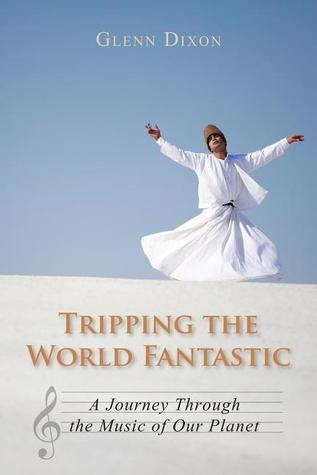 Tripping the World Fantastic: A Journey Through the Music of Our Planet EPUB