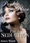 Seduction (Paula's Place, part 1)