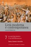 L'età moderna e contemporanea: Il Settecento - L'età dell'Illuminismo: Storia, scienze e tecniche - vol.7