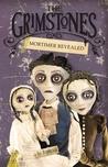 Mortimer Revealed (The Grimstones, #2)