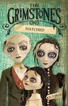Hatched (The Grimstones, #1)