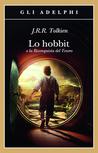 Lo hobbit o La riconquista del Tesoro by J.R.R. Tolkien