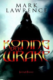 Koning der wrake by Mark Lawrence