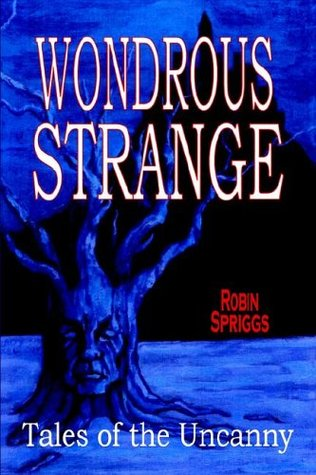Wondrous Strange: Tales of the Uncanny