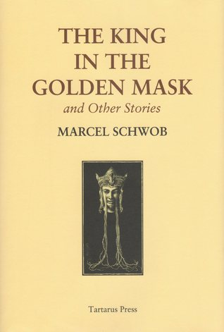 Ebook The King in the Golden Mask and Other Stories by Marcel Schwob read!