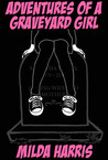 Adventures of a Graveyard Girl (Funeral Crashing, #2)