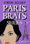 Paris Brats: A Comedy Series for Romantics (Paris Brats Series, #1)