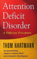 Attention deficit disorder a different perception by thom hartmann fandeluxe Images