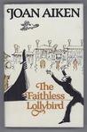 The Faithless Lollybird and Other Stories by Joan Aiken