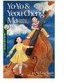 Yo-Yo & Yeou-Cheng Ma, Finding Their Way (Amazing Asian Americans)