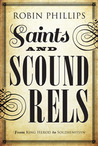 Saints and Scoundrels from King Herod to Solzhenitsyn