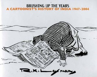 Brushing Up The Years: A Cartoonist's History Of India, 1947 2004