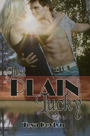 Just Plain Lucky