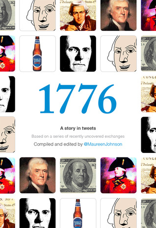 1776: A Story in Tweets by Maureen Johnson