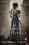 The Emperor's Conspiracy (Regency London, #1)