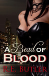 A Bead of Blood by R.E. Butler