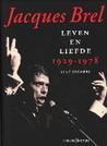Jacques Brel: leven en liefde, 1929-1978