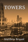 Towers (The World Between, #1)