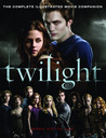 Download Twilight: The Complete Illustrated Movie Companion