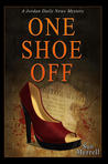 One Shoe Off (A Jordan Daily News Mystery, #2)