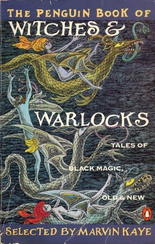 The Penguin Book of Witches & Warlocks: Tales of Black Magic, Old & New
