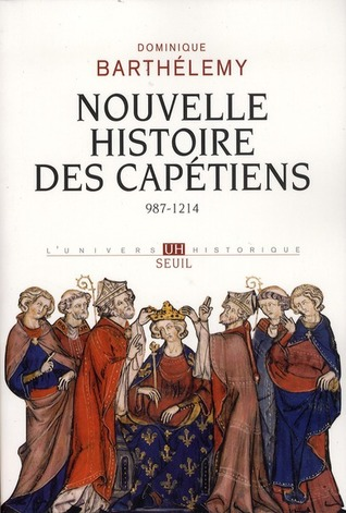 Nouvelle histoire des Capétiens, 987-1214