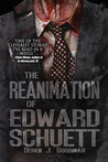 The Reanimation of Edward Schuett (Z7#1)