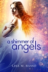 A Shimmer of Angels by Lisa M. Basso