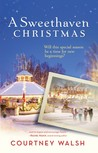 A Sweethaven Christmas by Courtney Walsh
