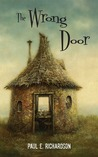 The Wrong Door by Paul E. Richardson