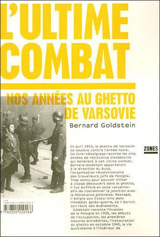 L'ultime combat : nos années au ghetto de Varsovie par Bernard Goldstein