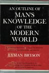 An Outline of Man's Knowledge of the Moder World