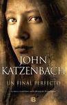 Un final perfecto by John Katzenbach
