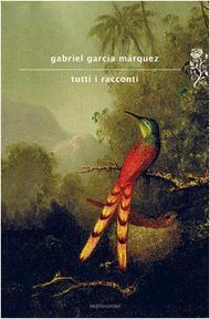 Tutti i racconti by Gabriel García Márquez