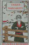 Three Margarets (The Margaret Series, #1)
