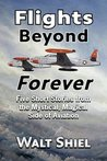 Flights Beyond Forever: Five Short Stories from the Mystical, Magical Side of Aviation