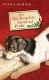 Ein Weihnachtshund auf Probe by Petra Schier