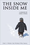 The Snow Inside Me by Greg Stahl
