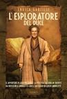 L'esploratore del Duce. Le avventure di Giuseppe Tucci e la p... by Enrica Garzilli