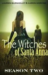 The Witches of Santa Anna (The Witches of Santa Anna, #8-13)