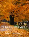 A country Halloween by Robert Larrison