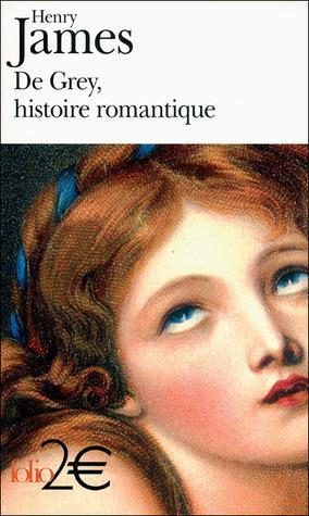 De Grey, histoire romantique