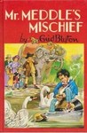 Mr. Meddle's Mischief