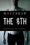 The 8th by Matt Shaw