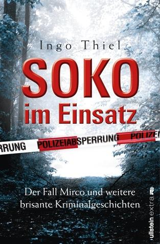 SOKO im Einsatz: Der Fall Mirco und weitere brisan...