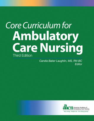 Core Curriculum for Ambulatory Care Nursing (3rd Edition)