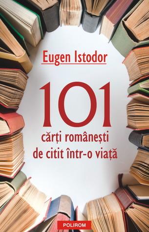 101 cărți românești de citit într-o viață por Eugen Istodor FB2 iBook EPUB